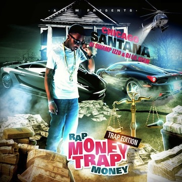 Chicago Santana Rap Money Trap Money