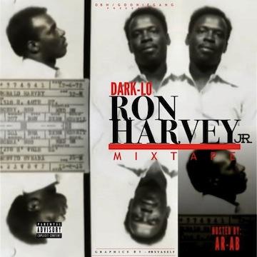 Dark Lo Ron Harvey Jr
