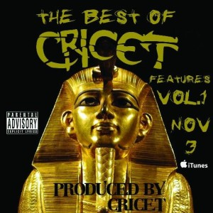 The Best of Cricet Features Vol 1, New Music, New Album, Music, Hip Hop Music, Rap Music, Cricet, Independent Music, Blog, SuperIndyKings,