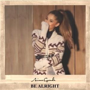 Ariana Grande Be Alright, Ariana Grande, superindykings