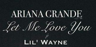 Ariana Grande, Lil Wayne, Let Me Love Youg
