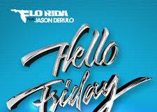 Hello Friday, Jason Derulo, Flo Rida