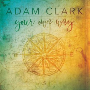 Adam Clark Your Own Way, adam clark, superindykings