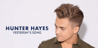 Hunter Hayes Yesterdays Song