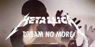 Metallica Dream No More