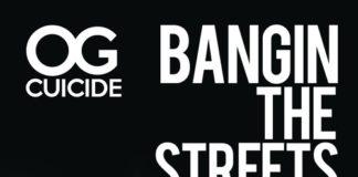 OG Cuicide Bangin The Streets