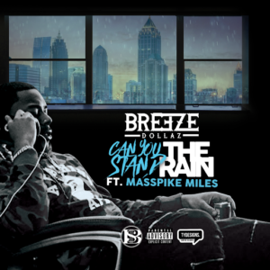New Breeze Dollaz Can You Stand The Rain