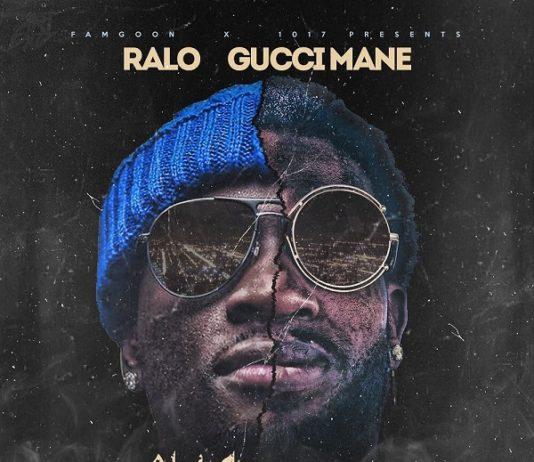 Ralo & Gucci Mane Ralo LaFlare