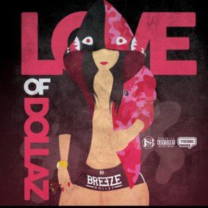 Breeze Dollaz Love Of Dollaz