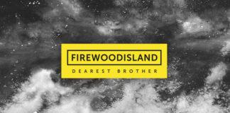 Firewoodisland Dearest Brother
