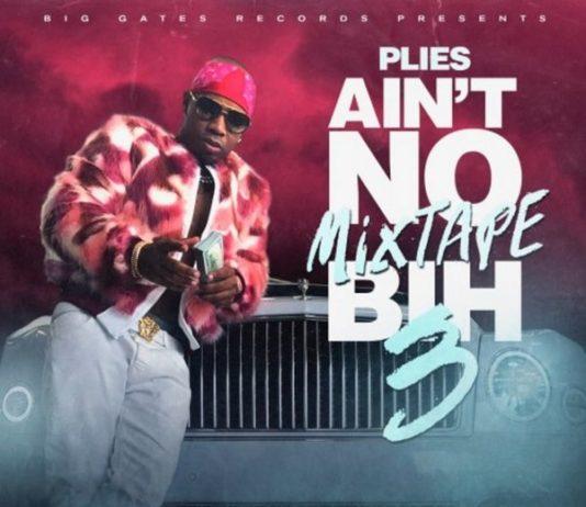 Plies Aint No Mixtape Bih 3