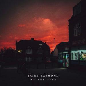 Saint Raymond We Are Fire