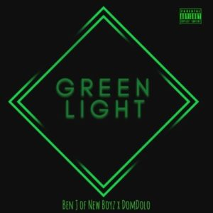 Ben J & DomDolo Green Light