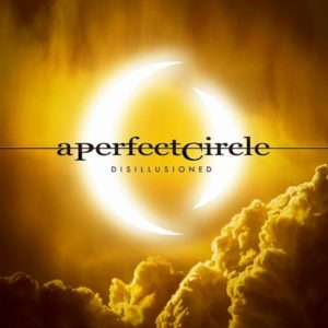 A Perfect Circle Disillusioned